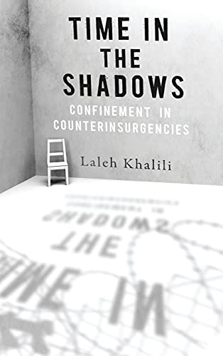 9780804778329: Time in the Shadows: Confinement in Counterinsurgencies
