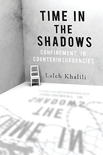 9780804778336: Time in the Shadows: Confinement in Counterinsurgencies