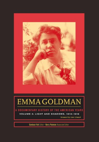 9780804778541: Emma Goldman: A Documentary History of the American Years, Volume 3: Light and Shadows, 1910–1916