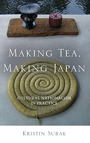 9780804778664: Making Tea, Making Japan: Cultural Nationalism in Practice