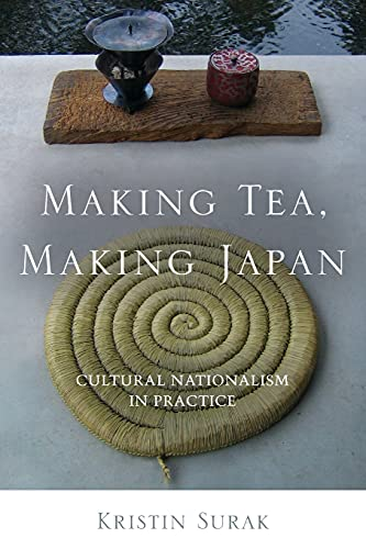 9780804778671: Making Tea, Making Japan: Cultural Nationalism in Practice
