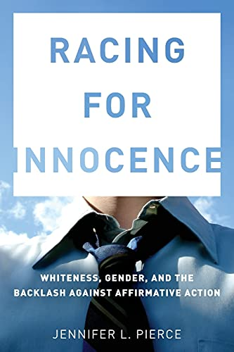 9780804778794: Racing for Innocence: Whiteness, Gender, and the Backlash Against Affirmative Action