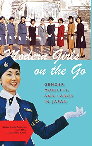 Modern Girls on the Go: Gender, Mobility, and Labor in Japan (Hardback)