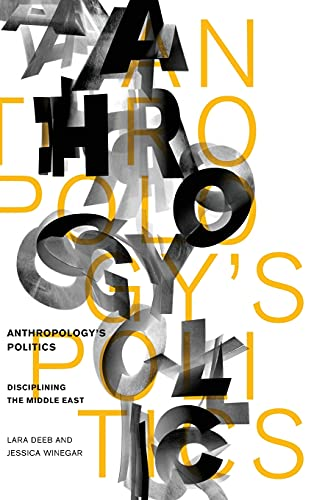 9780804781237: Anthropology's Politics: Disciplining the Middle East