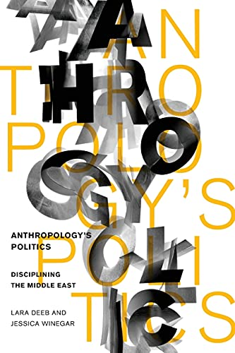 9780804781244: Anthropology's Politics: Disciplining the Middle East
