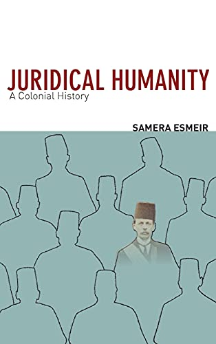 9780804781251: Juridical Humanity: A Colonial History
