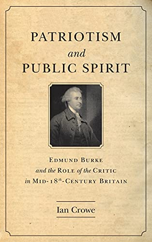 9780804781275: Patriotism and Public Spirit: Edmund Burke and the Role of the Critic in Mid-Eighteenth-Century Britain