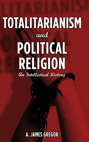 9780804781305: Totalitarianism and Political Religion: An Intellectual History