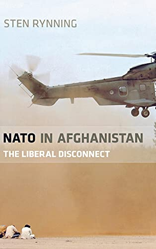 NATO in Afghanistan: The Liberal Disconnect: Rynning, Sten