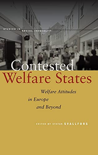 Contested Welfare States: Welfare Attitudes in Europe and Beyond (Hardback)