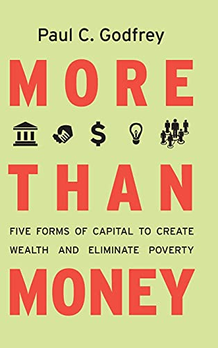 More Than Money: Five Forms of Capital to Create Wealth and Eliminate Poverty (Hardback): Paul ...