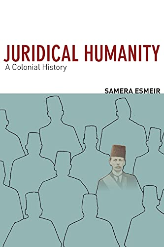 9780804783040: Juridical Humanity: A Colonial History
