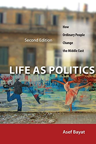 9780804783279: Life as Politics: How Ordinary People Change the Middle East, Second Edition
