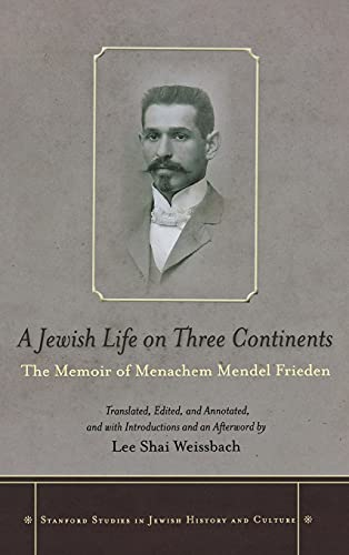 9780804783637: A Jewish Life on Three Continents: The Memoir of Menachem Mendel Frieden (Stanford Studies in Jewish History and Culture)
