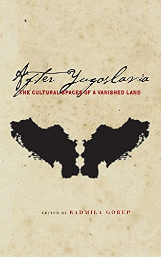 9780804784023: After Yugoslavia: The Cultural Spaces of a Vanished Land (Stanford Studies on Central and Eastern Europe)