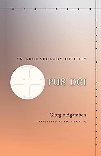 9780804784047: Opus Dei: An Archaeology of Duty (Meridian: Crossing Aesthetics)