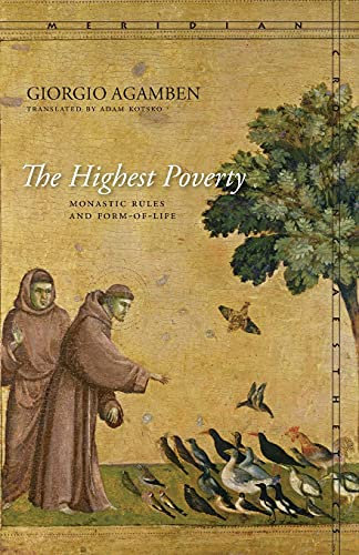 9780804784061: The Highest Poverty: Monastic Rules and Form-of-Life (Meridian: Crossing Aesthetics)