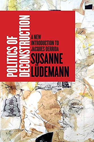 9780804784139: Politics of Deconstruction: A New Introduction to Jacques Derrida