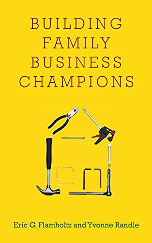 Building Family Business Champions (Hardcover): Eric Flamholtz