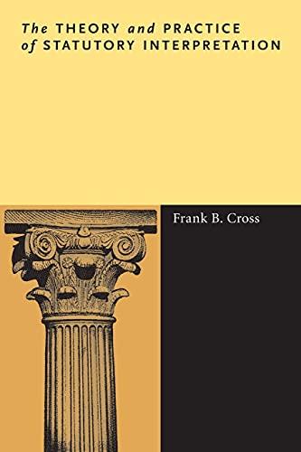 9780804785235: The Theory and Practice of Statutory Interpretation