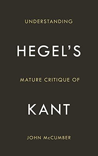 9780804785457: Understanding Hegel's Mature Critique of Kant