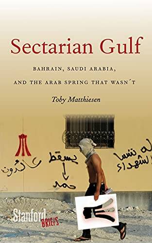 9780804785730: Sectarian Gulf: Bahrain, Saudi Arabia, and the Arab Spring That Wasn't (Stanford Briefs)