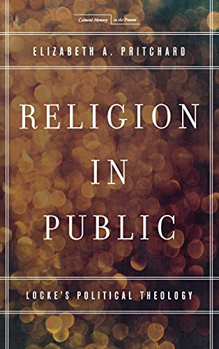9780804785754: Religion in Public: Locke's Political Theology (Cultural Memory in the Present)