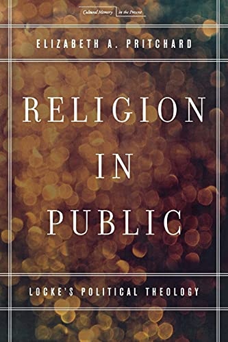 9780804785761: Religion in Public: Locke's Political Theology (Cultural Memory in the Present)