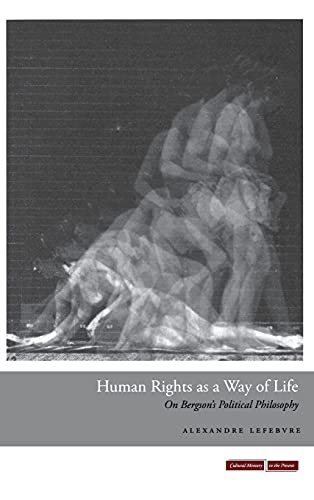 Human Rights as a Way of Life: On Bergson's Political Philosophy (Cultural Memory in the ...