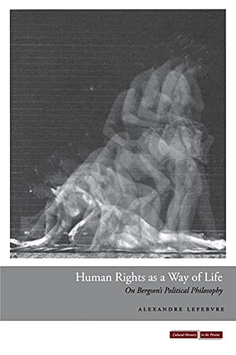 9780804785792: Human Rights as a Way of Life: On Bergson's Political Philosophy (Cultural Memory in the Present)
