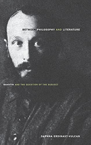 9780804785822: Between Philosophy and Literature: Bakhtin and the Question of the Subject