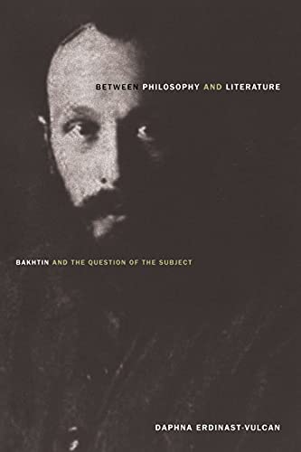 9780804785839: Between Philosophy and Literature: Bakhtin and the Question of the Subject