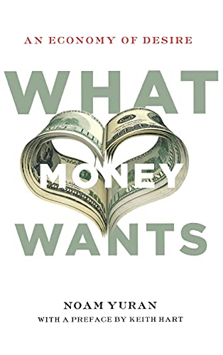 9780804785921: What Money Wants: An Economy of Desire