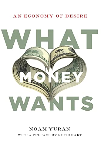 9780804785938: What Money Wants: An Economy of Desire