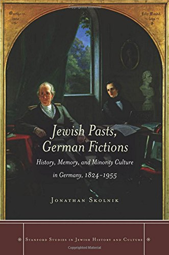 9780804786072: Jewish Pasts, German Fictions: History, Memory, and Minority Culture in Germany, 1824-1955