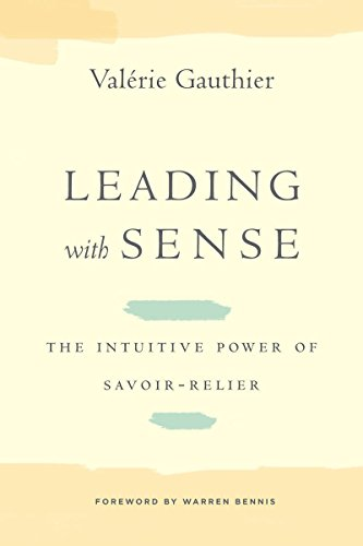 9780804786256: Leading With Sense: The Intuitive Power of Savoir-Relier