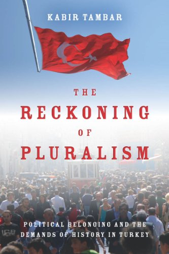 The Reckoning of Pluralism: Political Belonging and the Demands of History in Turkey (Stanford ...