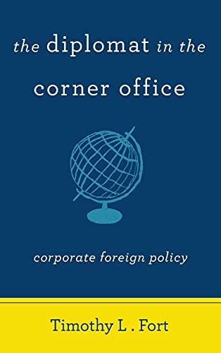 9780804786379: The Diplomat in the Corner Office: Corporate Foreign Policy