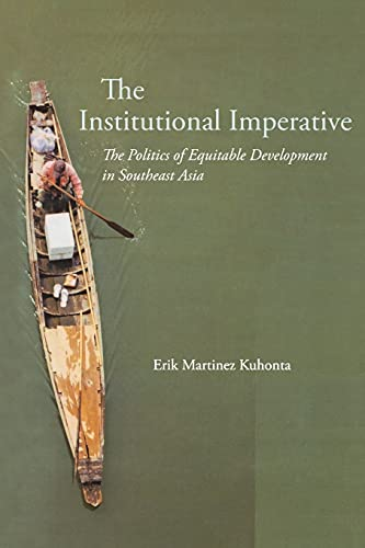 The Institutional Imperative: The Politics of Equitable Development in Southeast Asia (Studies of ...