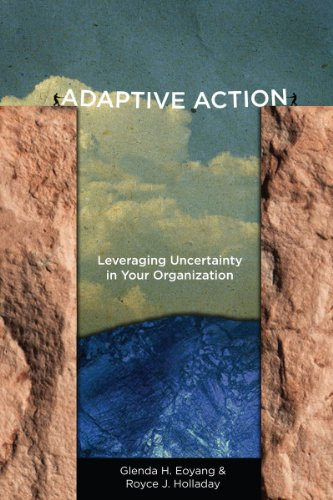 9780804787116: Adaptive Action: Leveraging Uncertainty in Your Organization