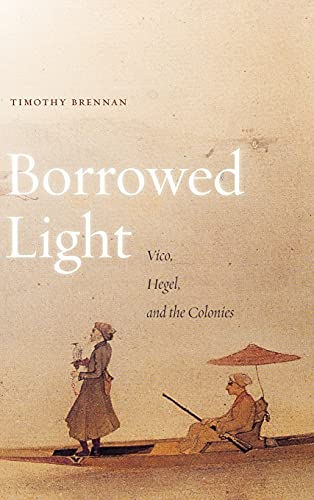 9780804788328: 1: Borrowed Light: Vico, Hegel, and the Colonies