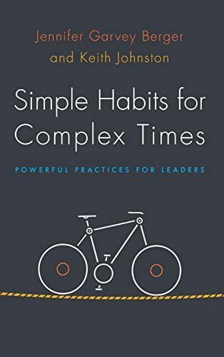 9780804788472: Simple Habits for Complex Times: Powerful Practices for Leaders