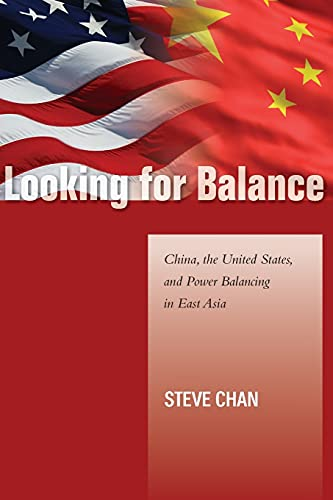 9780804788601: Looking for Balance: China, the United States, and Power Balancing in East Asia (Studies in Asian Security)