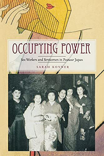 9780804788632: Occupying Power: Sex Workers and Servicemen in Postwar Japan (Studies of the Weatherhead East Asian Institute, Columbia University)