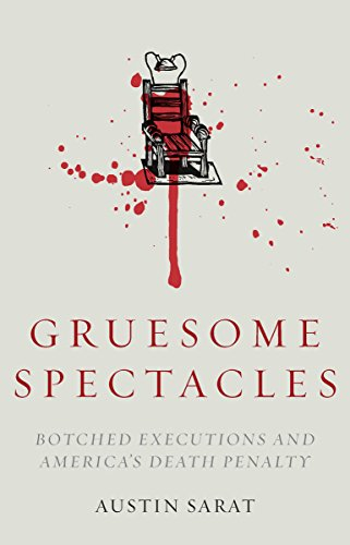9780804789165: Gruesome Spectacles: Botched Executions and America's Death Penalty