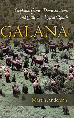 9780804789240: Galana: Elephant, Game Domestication, and Cattle on a Kenya Ranch