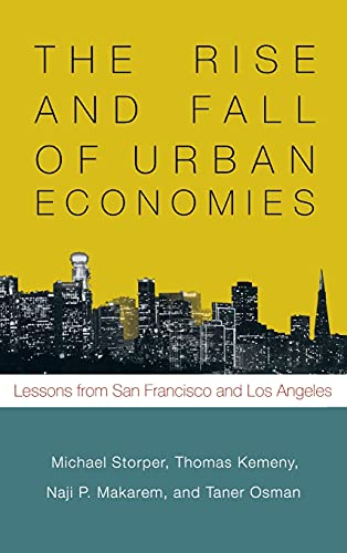 9780804789400: The Rise and Fall of Urban Economies: Lessons from San Francisco and Los Angeles (Innovation and Technology in the World Economy)