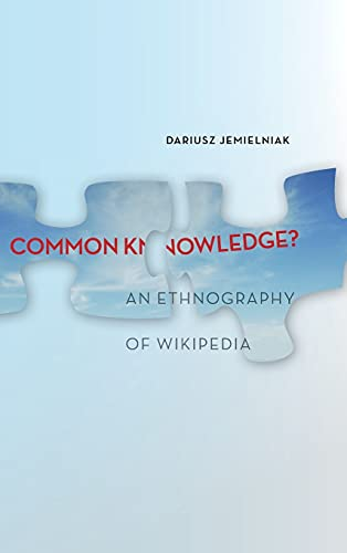 9780804789448: Common Knowledge?: An Ethnography of Wikipedia