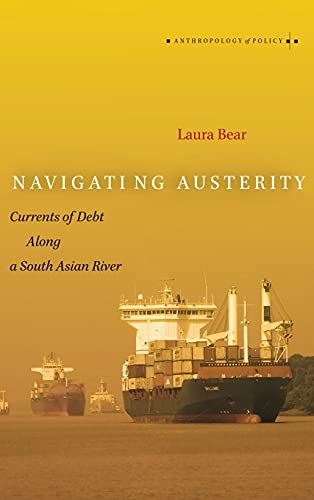 9780804789479: Navigating Austerity: Currents of Debt Along a South Asian River