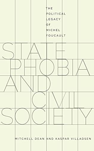 9780804789493: State Phobia and Civil Society: The Political Legacy of Michel Foucault